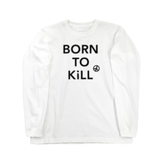 BORN TO KiLL(生来必殺)とピースマーク Long sleeve T-shirts