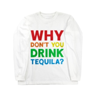 Drink Tequila! Long sleeve T-shirts