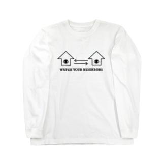 Watch Your Neighbors Long Sleeve T-Shirt