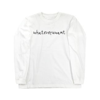 whateveruwant Long sleeve T-shirts