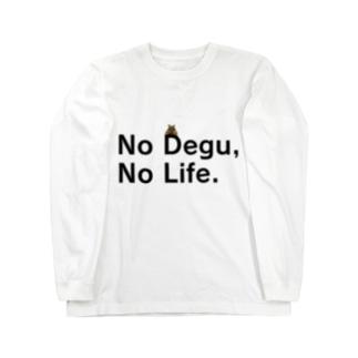 No Degu,No Life.(テグタン) Long sleeve T-shirts