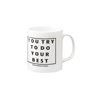 TRY TO YOU DO YOUR BEST Mugs