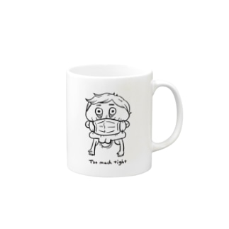 Too much tight Mugs