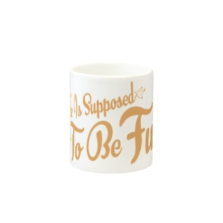 Life Is Supposed To Be Fun Mugs