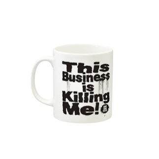 This Business is Killing Me MUG_bk Mugs
