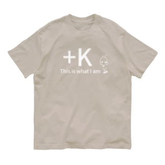+K This is what I am. Organic Cotton T-shirts