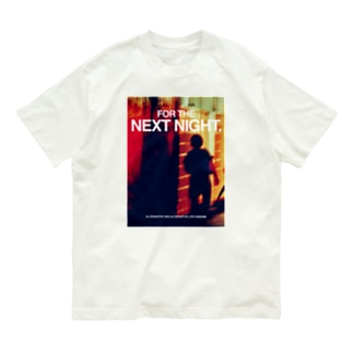 FOR THE NEXT NIGHT Organic Cotton T-shirts