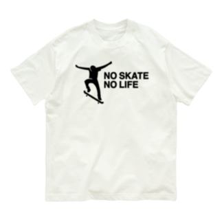 NO SKATE NO LIFE 黒ロゴ Organic Cotton T-shirts