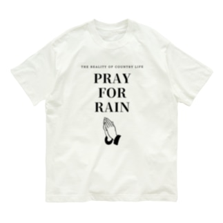 THE REALITY OF COUNTRY LIFEのPRAY FOR RAIN Organic Cotton T-Shirt