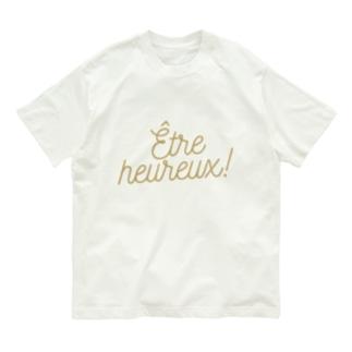 Être heureux!  Organic Cotton T-shirts