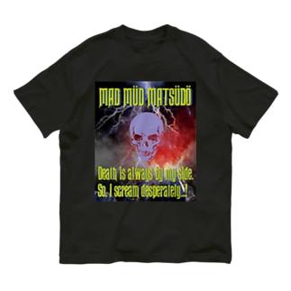 MAD MÜD MATSÜDÖシリーズ Organic Cotton T-shirts