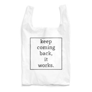 keep coming back, it works. Reusable Bag