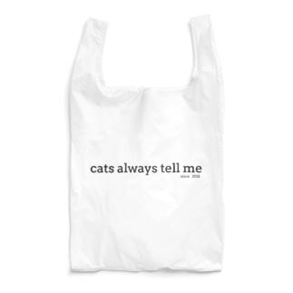 Cats always tell me. Reusable Bag