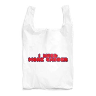 I need more gabber Reusable Bag