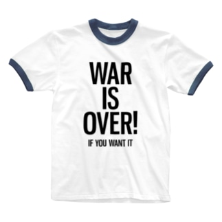 WAR IS OVER! IF YOU WANT IT Ringer T-shirts