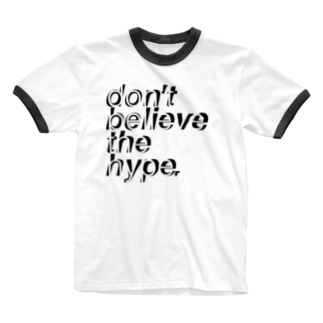 don't believe the hype Ringer T-shirts
