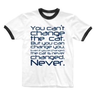 ネコは変わらない。 Ringer T-shirts