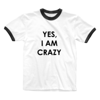 YES, I AM CRAZY Ringer T-shirts