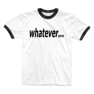 Patmaru Worksのwhatever... どうでもいい… Ringer T-shirts