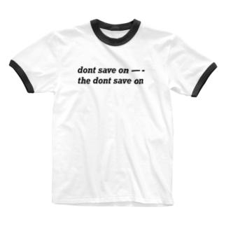 ドントセーブオンザ 線 線 Ringer T-shirts