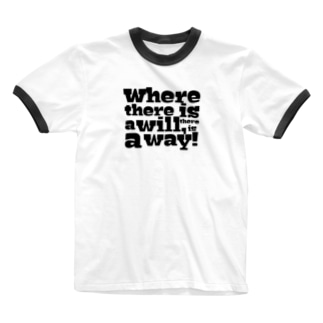 Where there is a will, there is a way! Ringer T-shirts