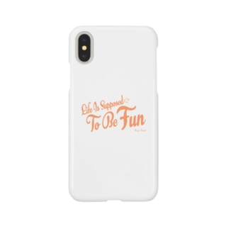 Life Is Supposed To Be Fun Smartphone cases