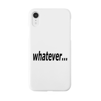 Patmaru Worksのwhatever... どうでもいい… Smartphone cases