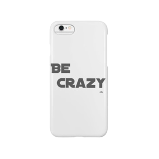 BE CRAZY type01 Smartphone cases