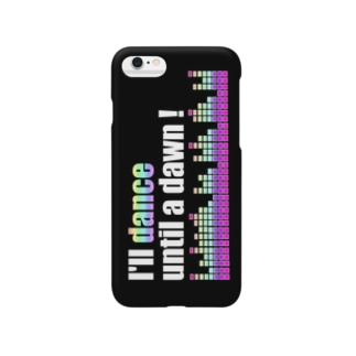 I'll dance until a dawn ! Smartphone cases