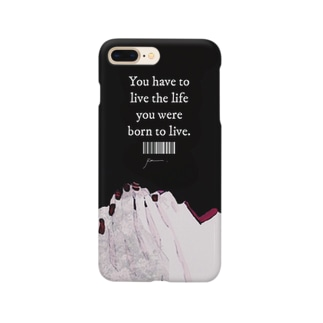 You have to live the life you were born to live. Smartphone cases