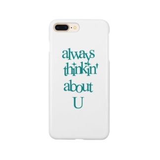 always thinkin' about U Smartphone cases