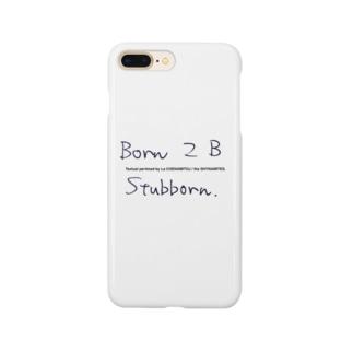 Born 2 B Stubborn. script ver. Smartphone cases