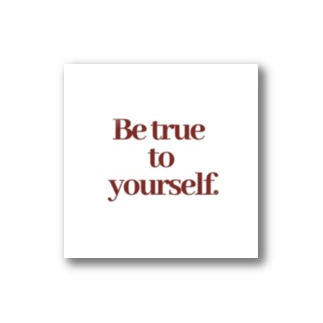 Be true to yourself Stickers