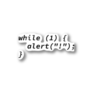 """while (1) {  alert(""""!"""");} Stickers"""