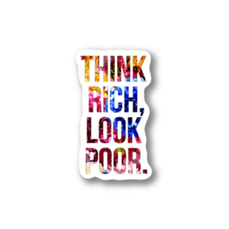 THINK RICH, LOOK POOR. Stickers