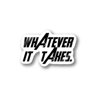 Whatever it takes. Stickers