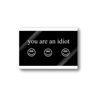 you are an idiot Stickers