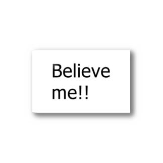 Believe me!! Stickers