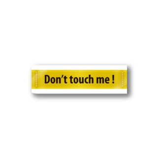 Don't touch me ! Stickers