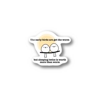 早起きは三文の得だが二度寝には三文以上の価値がある Stickers