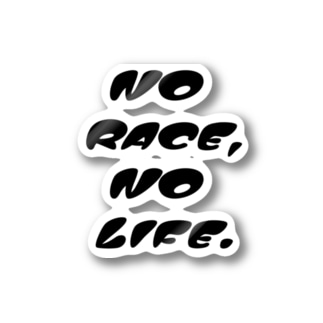 NO RACE,NO LIFE. Stickers