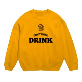 考えるな、飲め(Don't Think, Drink) Sweats
