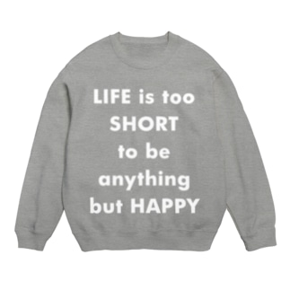 LIFE is too SHORT Sweats