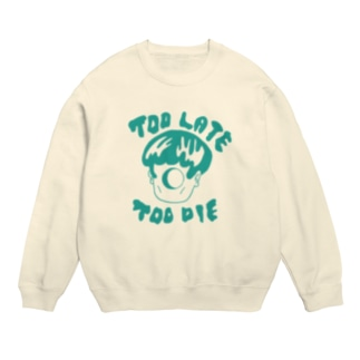 TOO LATE TOO DIE Sweats