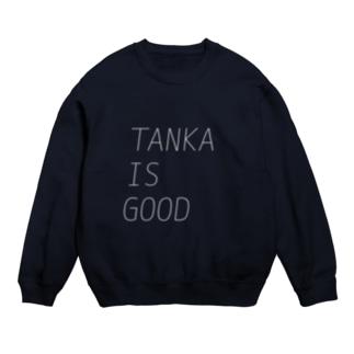 TANKA IS GOOD スウェット