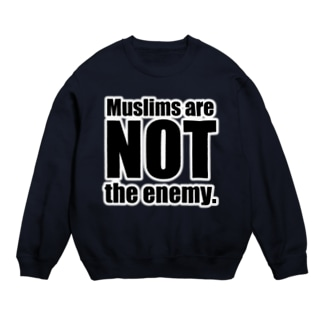 Muslims are NOT the enemy. スウェット
