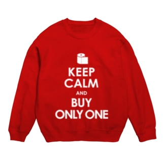 KEEP CALM and BUY ONLY ONE -COLOR- Sweats