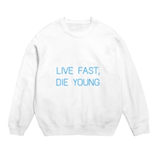 LIVE FAST  DIE YOUNG Sweats