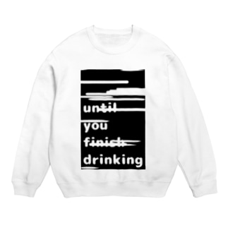 【until you finish drinking】 Sweats