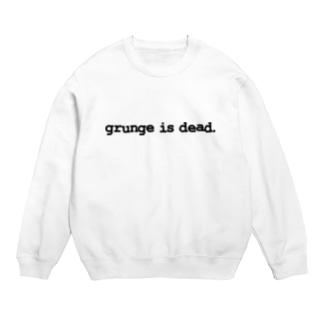 grunge is dead. Sweats